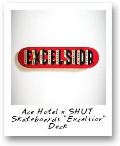 Ace Hotel x SHUT Skateboards 'Excelsior' Deck