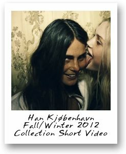 Han Kjøbenhavn Fall/Winter 2012 Collection Short Video