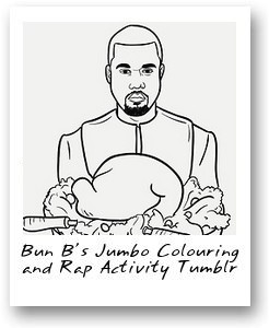Bun B's Jumbo Colouring and Rap Activity Tumblr