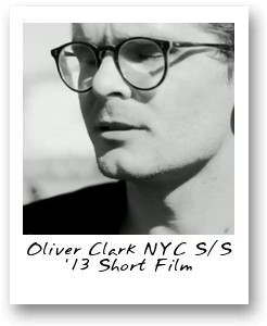 Oliver Clark NYC S/S '13 Short Film