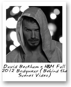 David Beckham x H M Fall 2012 Bodywear (Behind the Scenes Video)