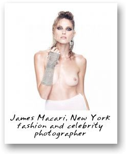 James Macari, New York fashion and celebrity photographer
