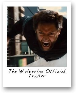 The Wolverine - Official Trailer