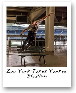 Zoo York Takes Yankee Stadium