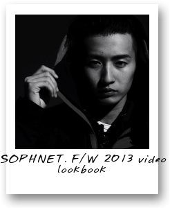 SOPHNET. Fall/Winter 2013 video lookbook