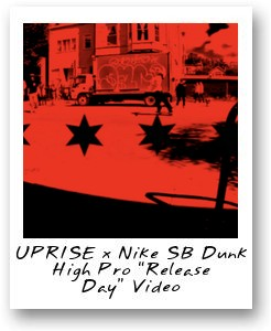 "UPRISE x Nike SB Dunk High Pro ""Release Day"" Video"