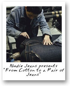 Nudie Jeans presents 'From Cotton to a Pair of Jeans'