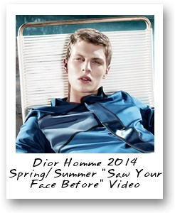 "Dior Homme 2014 Spring/Summer ""Saw Your Face Before"" Video"