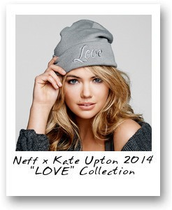 "Neff x Kate Upton 2014 ""LOVE"" Collection"