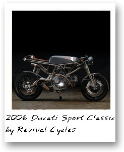 2006 Ducati Sport Classic  by Revival Cycles