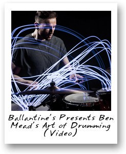 Ballantine's Presents Ben Mead's Art of Drumming