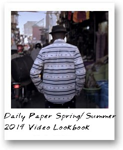 Daily Paper Spring/Summer 2014 Video Lookbook