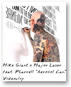 Mike Giant x Major Lazer feat. Pharrell 'Aerosol Can' Videoclip
