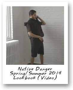 Native Danger Spring/Summer 2014 Lookbook Video