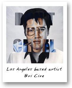 Los Angeles based artist Bri Cire