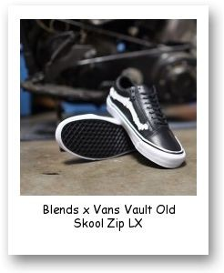Blends x Vans Vault Old Skool Zip LX