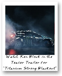 "Ken Block in the Teaser Trailer for ""Titanium Strong Blackout"""