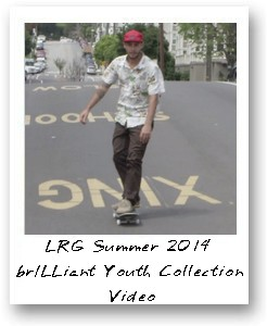 LRG Summer 2014  brILLiant Youth Collection  Video