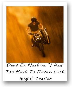Deus Ex Machina 'I Had Too Much To Dream Last Night' Trailer