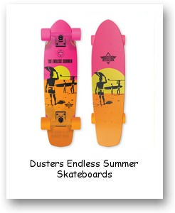 Dusters Endless Summer Skateboards