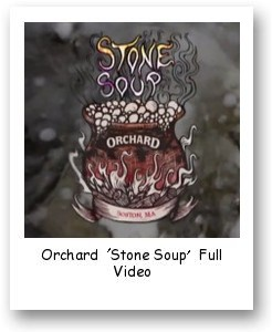 Orchard 'Stone Soup' Full Video