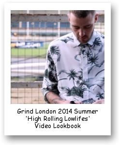 Grind London 2014 Summer 'High Rolling Lowlifes' Video Lookbook