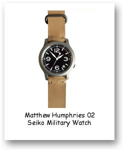 Matthew Humphries 02 Seiko Military Watch