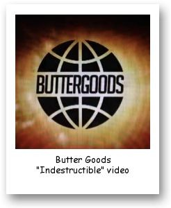 "Butter Goods ""Indestructible"" video"