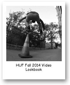 HUF Fall 2014 Video Lookbook