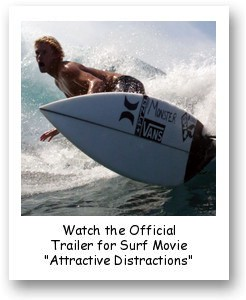 Official Trailer for Surf Movie 'Attractive Distractions'