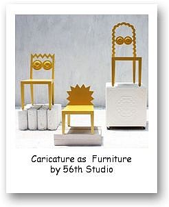Caricature as  Furniture by 56th Studio