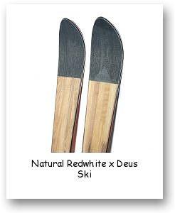 Natural Redwhite x Deus Ski