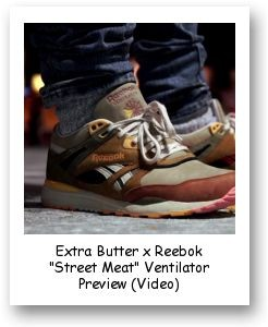 "Extra Butter x Reebok ""Street Meat"" Ventilator Preview (Video)"