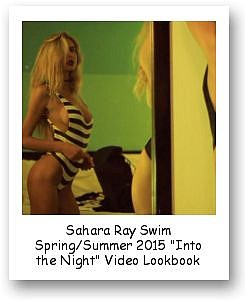 "Sahara Ray Swim Spring/Summer 2015 ""Into the Night"" Video Lookbook"