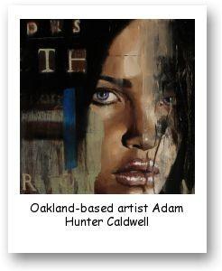 Oakland-based artist Adam Hunter Caldwell