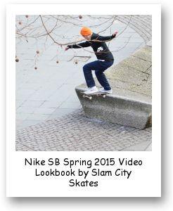 Nike SB Spring 2015 Video Lookbook by Slam City Skates
