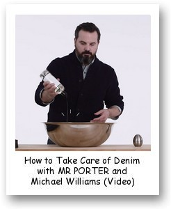 How to Take Care of Denim with MR PORTER and Michael Williams