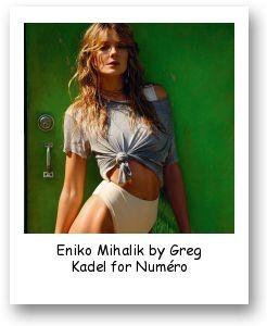 Eniko Mihalik by Greg Kadel for Numéro