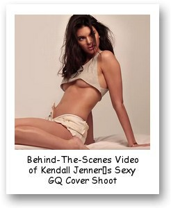 Behind-The-Scenes Video of Kendall Jenner's Sexy GQ Cover Shoot