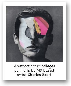 Abstract paper collages portraits by NY based artist Charles Scott Wilkin