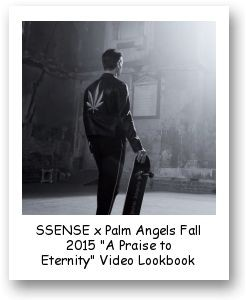"SSENSE x Palm Angels Fall 2015 ""A Praise to Eternity"" Video Lookbook"