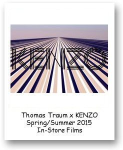 Thomas Traum x KENZO Spring/Summer 2015 In-Store Films