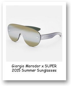 Giorgio Morodor x SUPER 2015 Summer Sunglasses