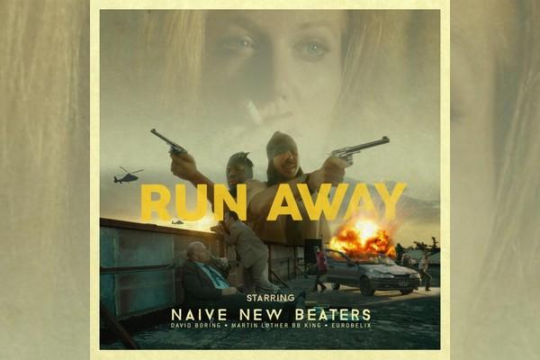 naive-new-beaters-run-away-2