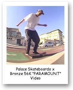 """Palace Skateboards x Bronze 56K """"PARAMOUNT"""" Video"""