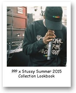 PPP x Stussy Summer 2015 Collection Lookbook