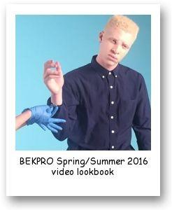 BEKPRO Spring/Summer 2016 video lookbook