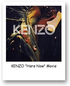 "KENZO ""Here Now"" Movie"