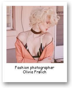 Fashion photographer Olivia Frølich
