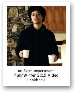 uniform experiment Fall/Winter 2015 Video Lookbook